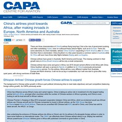 China's airlines pivot towards Africa, after making inroads in Europe, North America and Australia