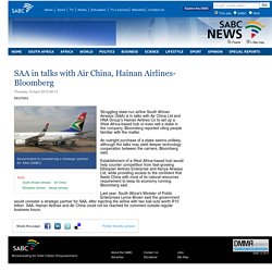 SAA in talks with Air China, Hainan Airlines- Bloomberg:Thursday 16 April 2015