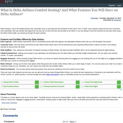 What Is Delta Airlines Comfort Seating? And What Features You Will Have on Delta Airlines?