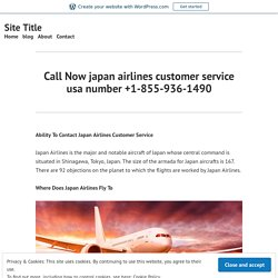 Call Now japan airlines customer service usa number +1-855-936-1490 – Site Title