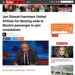 Jon Stewart hammers United Airlines for denying soda to Muslim passenger in epic smackdown