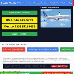 Copa Airlines Reservations en Español 1-844-445-5739 Telefono