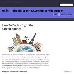 How To Book a flight On United Airlines? – Online Technical Support & Customer Service Number