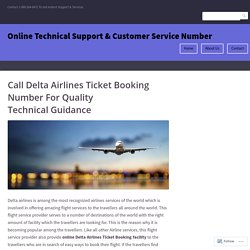 Call Delta Airlines Ticket Booking Number For Quality Technical Guidance – Online Technical Support & Customer Service Number