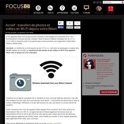 Airnef: transfert de photos et vidéos en Wi-Fi depuis votre Nikon