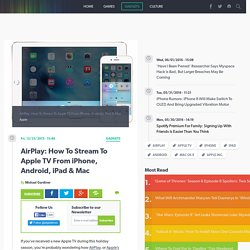 AirPlay: How To Stream To Apple TV From iPhone, Android, iPad & Mac