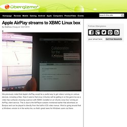 Apple AirPlay streams to XBMC Linux box - Ubergizmo