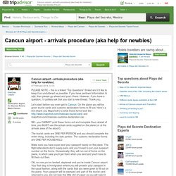 Cancun airport - arrivals procedure (aka help for newbies) - Playa del Secreto Forum - TripAdvisor