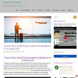 Travel from Gold Coast airport to Brisbane in a luxury car