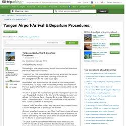 Yangon Airport-Arrival & Departure Procedures. - Myanmar Message Board
