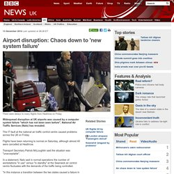 Airport disruption: Chaos down to 'new system failure'
