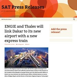ENGIE and Thales will link Dakar to its new airport with a new express train