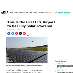 This Airport Is the First in the U.S. to Be Fully Solar-Powered