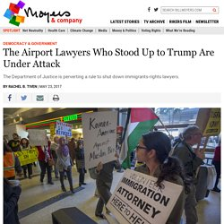 The Airport Lawyers Who Stood Up to Trump Are Under Attack