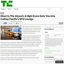 Klout In The Airport: A High Score Gets You Into Cathay Pacific's SFO Lounge