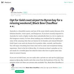 Opt for Gold coast airport to Byron bay for a relaxing weekend