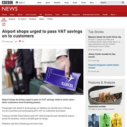Airport shops urged to pass VAT savings on to customers - BBC News