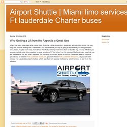 Ft lauderdale Charter buses: Why Getting a Lift from the Airport is a Great Idea