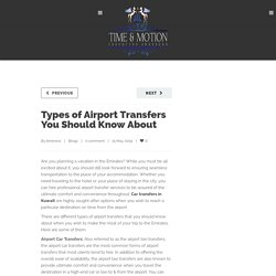 Types of Airport Transfers You Should Know About - Time and Motion