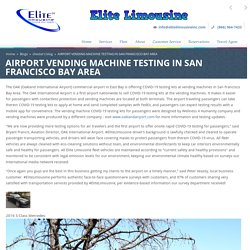 AIRPORT VENDING MACHINE TESTING IN SAN FRANCISCO BAY AREA