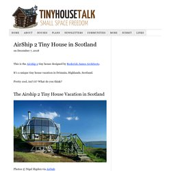 AirShip 2 Tiny House in Scotland