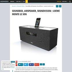 SoundBox, AirSpeaker, SoundVision : Loewe monte le son