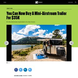 You Can Now Buy A Mini-Airstream Trailer For $35K