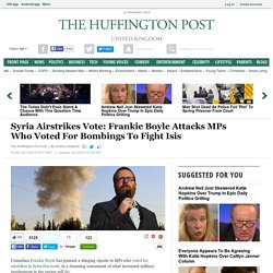 Syria Airstrikes Vote: Frankie Boyle Attacks MPs Who Voted For Bombings To Fight Isis