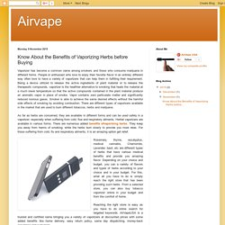 Airvape: Know About the Benefits of Vaporizing Herbs before Buying