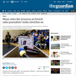 Music rules the airwaves as French radio journalists' strike stretches on