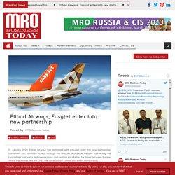 Etihad Airways, Easyjet enter into new partnership Technology