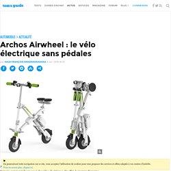 Archos Airwheel : le vélo électrique sans pédales