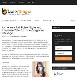 Aishwarya Rai - One Iconic Bollywood Heroine and a great actress
