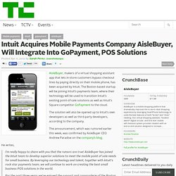Intuit Acquires Mobile Payments Company AisleBuyer, Will Integrate Into GoPayment, POS Solutions