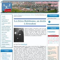 Les frères Ratisbonne. Biographie. AJCF Lyon