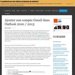 Ajouter son compte Gmail dans Outlook 2010 / 2013