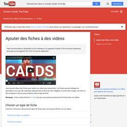 Ajouter des fiches à des vidéos - Centre d'aide YouTube