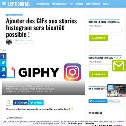 Ajouter des GIFs aux stories Instagram sera bientôt possible !
