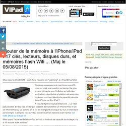 Ajouter de la mémoire à son iPhone/iPad : lecteurs à base de disques durs, clés USB et mémoires flash Wifi ... (Maj le 08/05)