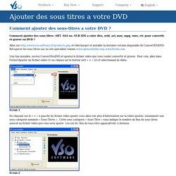 Ajouter des sous titres a votre DVD