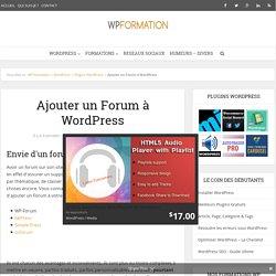 Ajouter un Forum à WordPress - Créer simplement votre Forum avec Wordpress