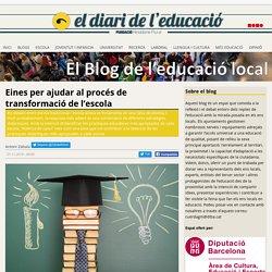Eines per ajudar al procés de transformació de l'escola - El Blog de l'educació local