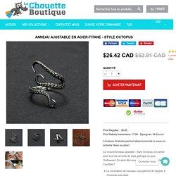 Anneau Ajustable en Acier-Titane - Style Octopus – La Chouette Boutique
