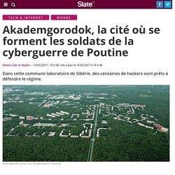 Akademgorodok, la cité où se forment les soldats de la cyberguerre de Poutine