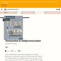 Textsamtal & bildpromenader – Anne-Marie Körling – Bok
