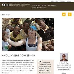 A Volunteer's Confession - SAIH - Studentenes og Akademikernes Internasjonale Hjelpefond