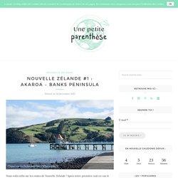 NZ : Akaroa - Banks Peninsula - Une Petite Parenthèse