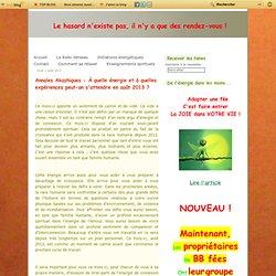 Annales Akashiques - À quelle énergie et à quelles expériences peut-on s'attendre en août 2013 ?