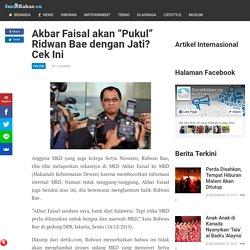 """Akbar Faisal akan """"Pukul"""" Ridwan Bae dengan Jati? Cek Ini"""