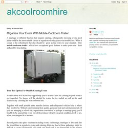 akcoolroomhire: Organize Your Event With Mobile Coolroom Trailer